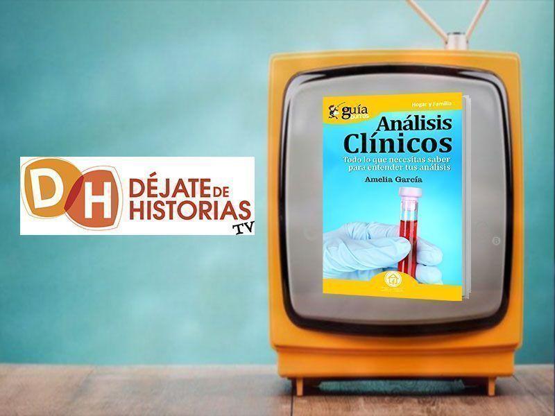 Amelia García presenta su «GuíaBurros: Análisis Clínicos» en Déjate de Historias TV